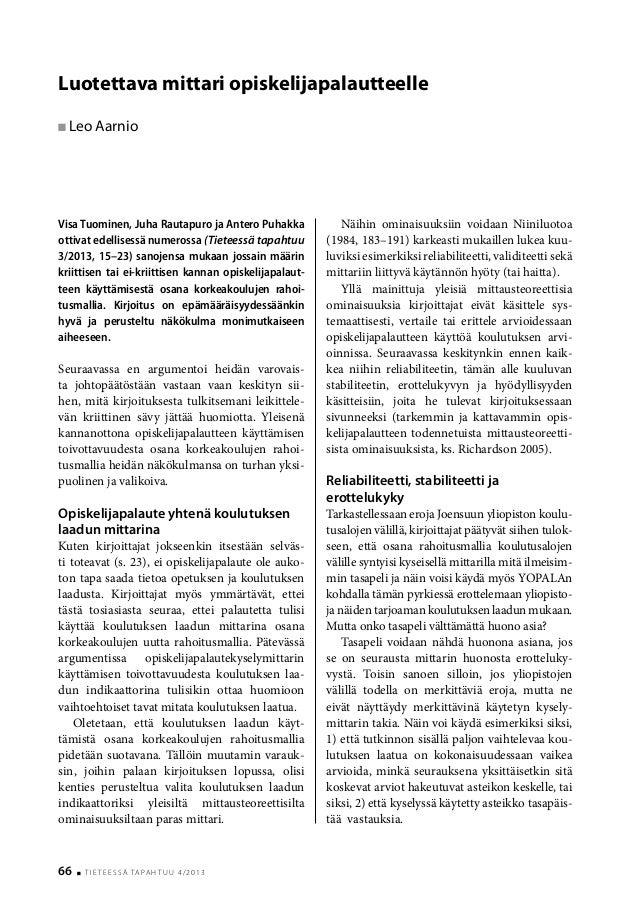 66 t i e t e e s s ä ta pa h t u U 4/2013Visa Tuominen, Juha Rautapuro ja Antero Puhakkaottivat edellisessä numerossa (Tie...