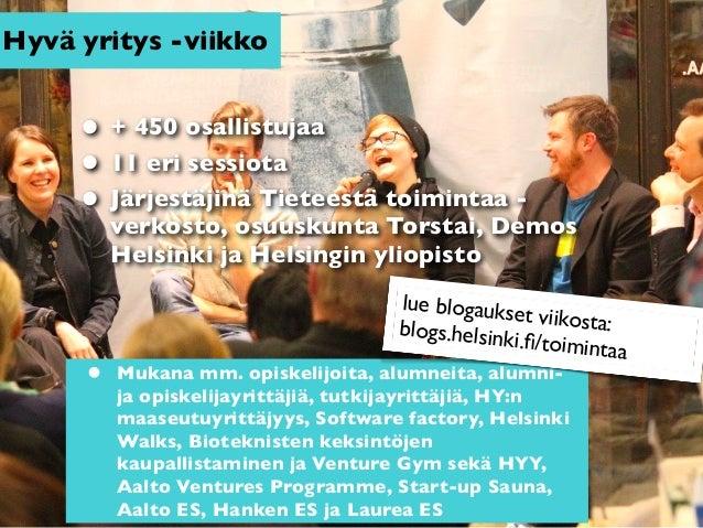 Hyvä yritys -viikko     • + 450 osallistujaa     • 11 eri sessiota     • Järjestäjinä Tieteestä toimintaa -         verkos...