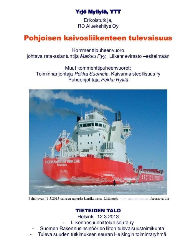 Yrjö Myllylä, YTT                                    Erikoistutkija,                                  RD Aluekehitys OyPoh...