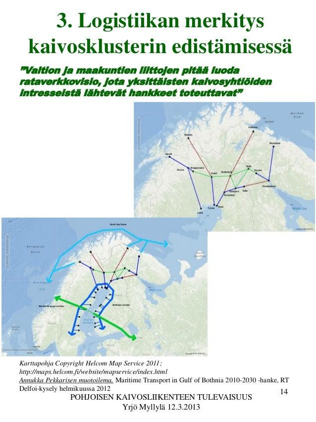 Tieteiden Talo 12 3 2013 Pohjoisen Kaivoslogistiikan Tulevaisuus Yrjo