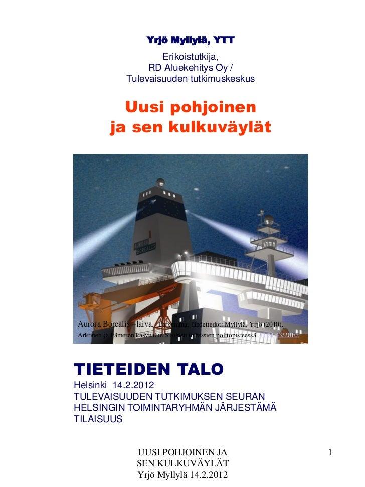 Yrjö Myllylä, YTT                         Erikoistutkija,                      RD Aluekehitys Oy /                 Tulevai...