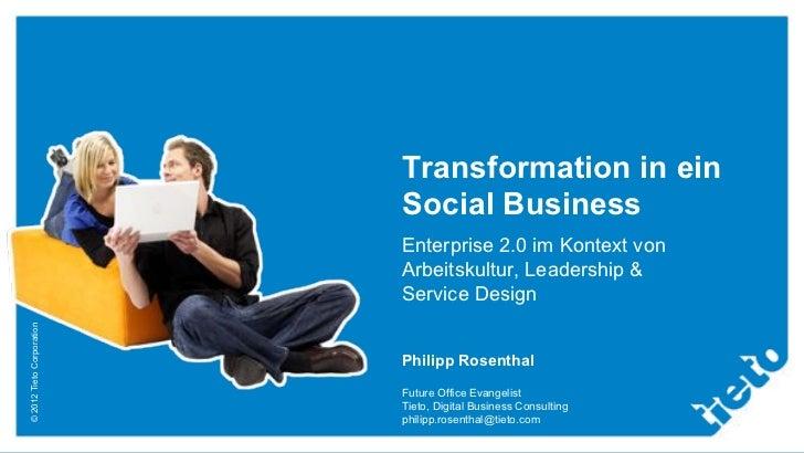 Transformation in ein                           Social Business                           Enterprise 2.0 im Kontext von   ...