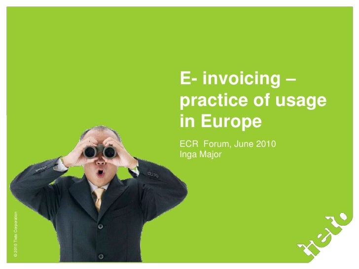 E- invoicing – practice of usage in Europe<br />ECR  Forum, June 2010<br />Inga Major<br />