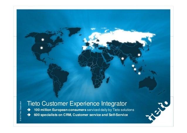 © 2012 Tieto Corporation                           Tieto Customer Experience Integrator                             100 mi...