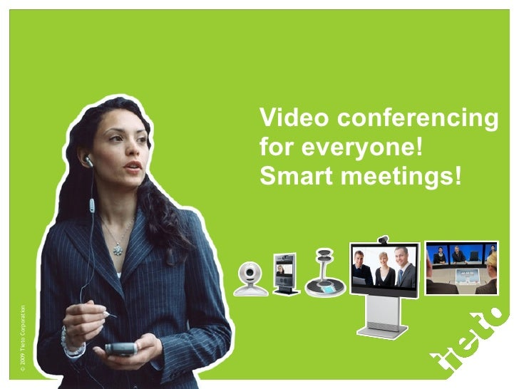 Video conferencing for everyone!  Smart meetings!