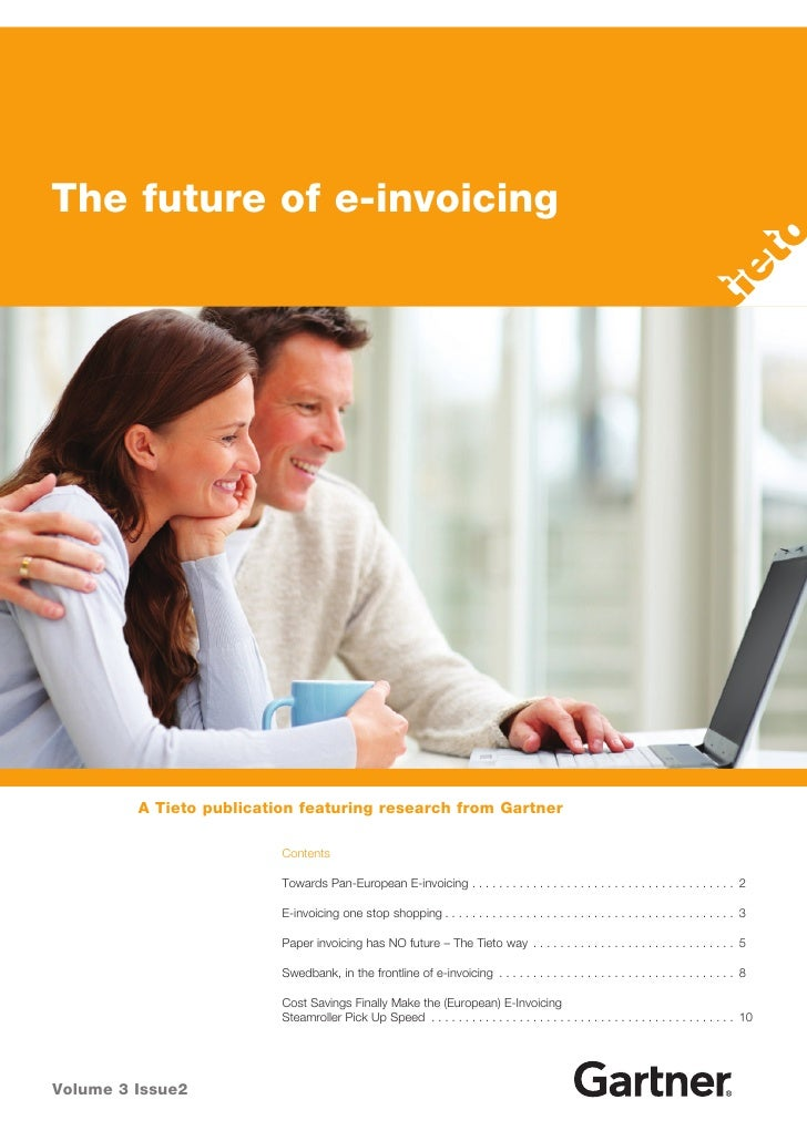 The future of e-invoicing              A Tieto publication featuring research from Gartner                            Cont...