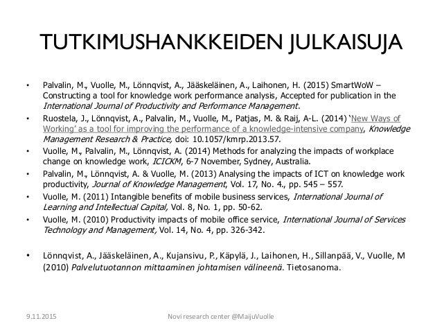 TUTKIMUSHANKKEIDEN JULKAISUJA • Palvalin, M., Vuolle, M., Lönnqvist, A., Jääskeläinen, A., Laihonen, H. (2015) SmartWoW – ...