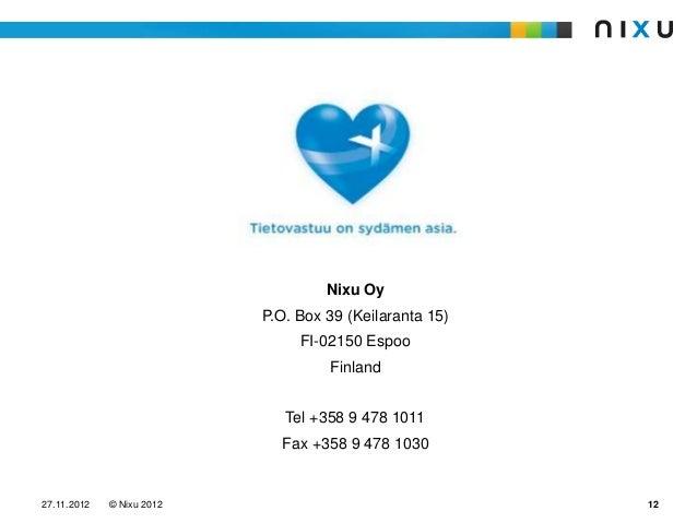 Nixu Oy                           P.O. Box 39 (Keilaranta 15)                                FI-02150 Espoo               ...