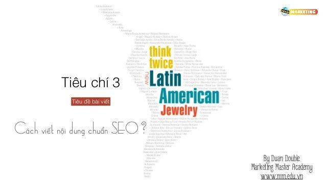 Tiêu chí 3 Tiêu đề bài viết Cách viết nội dung chuẩn SEO ? By Duan Double Marketing Master Academy www.mm.edu.vn