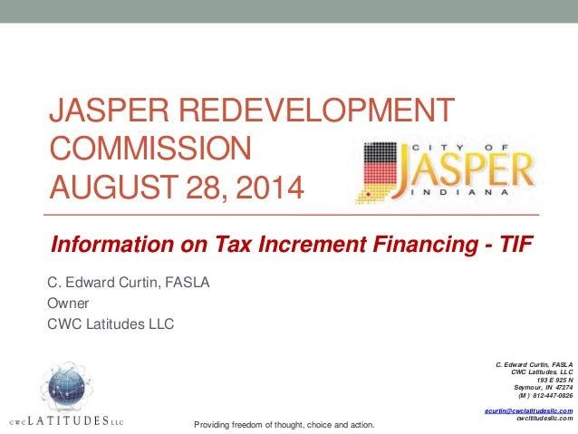 JASPER REDEVELOPMENT COMMISSION AUGUST 28, 2014  C. Edward Curtin, FASLA  Owner  CWC Latitudes LLC  C. Edward Curtin, FASL...