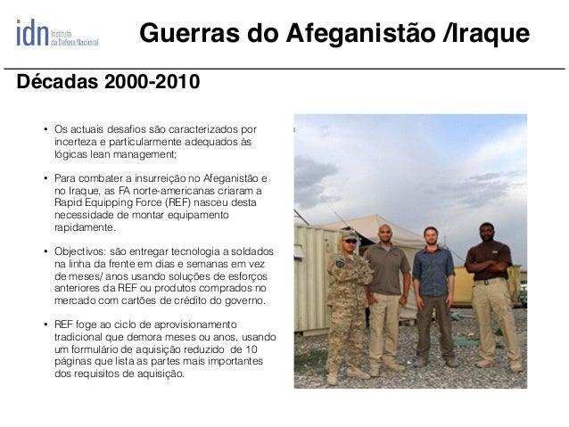 Guerras do Afeganistão /Iraque • Os actuais desafios são caracterizados por incerteza e particularmente adequados às lógica...
