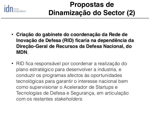 • Criação do gabinete do coordenação da Rede de Inovação de Defesa (RID) ficaria na dependência da Direção-Geral de Recurso...