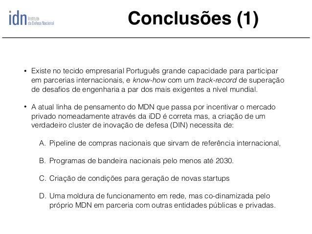 Conclusões (1) • Existe no tecido empresarial Português grande capacidade para participar em parcerias internacionais, e k...