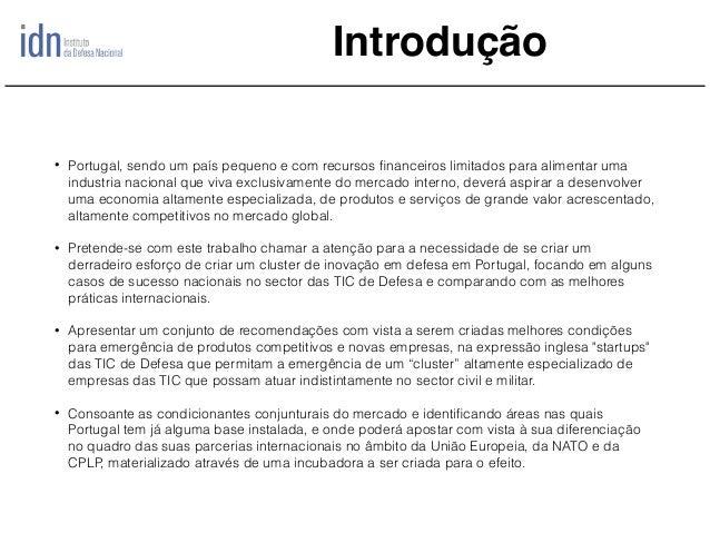Introdução • Portugal, sendo um país pequeno e com recursos financeiros limitados para alimentar uma industria nacional que...