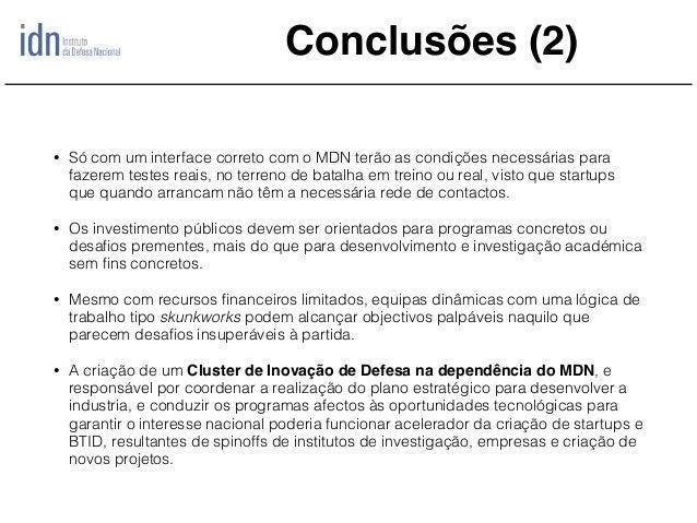 Conclusões (2) • Só com um interface correto com o MDN terão as condições necessárias para fazerem testes reais, no terren...