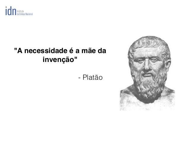 """""""A necessidade é a mãe da invenção"""" - Platão"""