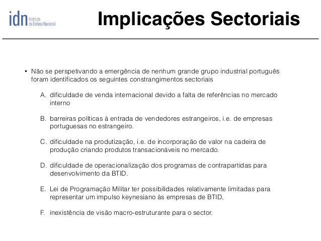 Implicações Sectoriais • Não se perspetivando a emergência de nenhum grande grupo industrial português foram identificados ...