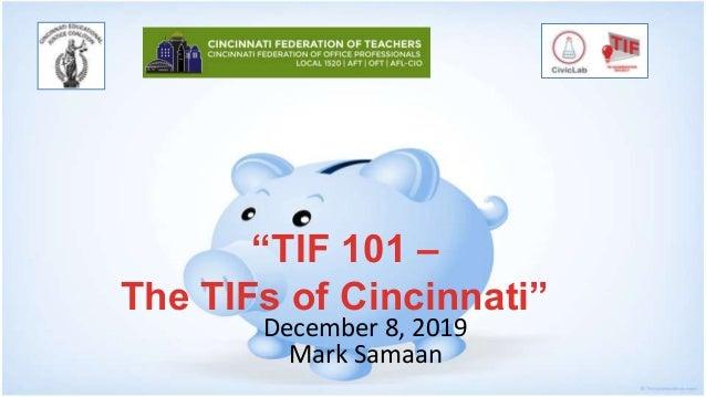 """December 8, 2019 Mark Samaan """"TIF 101 – The TIFs of Cincinnati"""""""