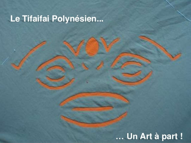 Tifaifai Le Tifaifai Polynésien... … Un Art à part !
