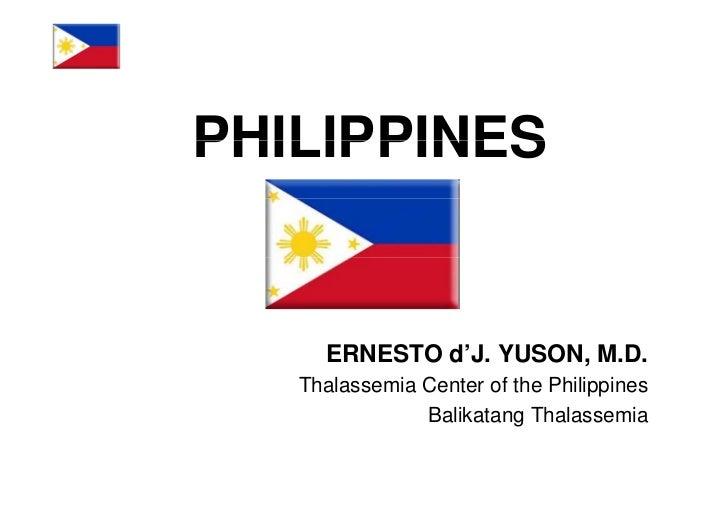 PHILIPPINES     ERNESTO d'J. YUSON, M.D.   Thalassemia Center of the Philippines               Balikatang Thalassemia