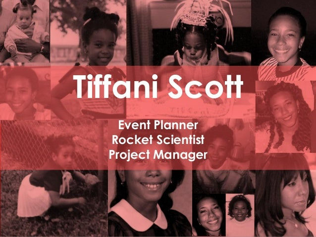 Tiffani Scott  Event Planner  Rocket Scientist  Project Manager