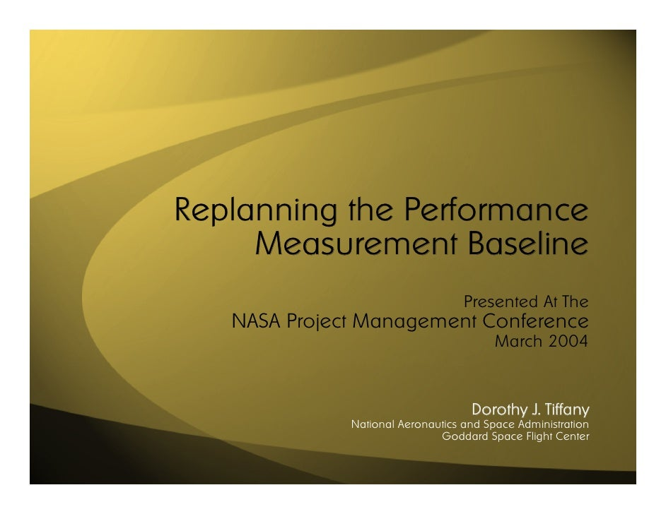 Replanning the Performance     Measurement Baseline                                   Presented At The   NASA Project Mana...