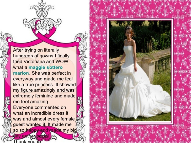 After trying on literally hundreds of gowns I finally tried Victoriana and WOW what a  maggie   sottero   marion . She was...