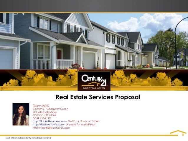 Real Estate Services ProposalTiffany MorrisCentury21 Goodyear Green223 Interstate DriveNorman, OK 73069(405) 456-9119http:...
