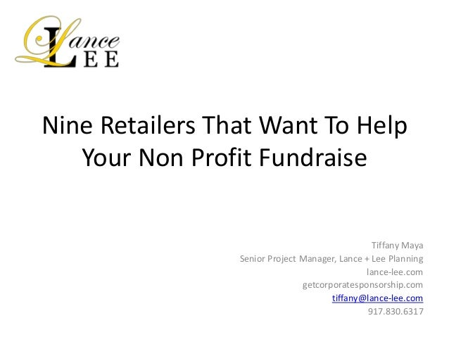 Nine Retailers That Want To Help Your Non Profit Fundraise Tiffany Maya Senior Project Manager, Lance + Lee Planning lance...
