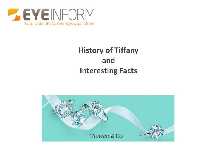 History of Tiffany       andInteresting Facts