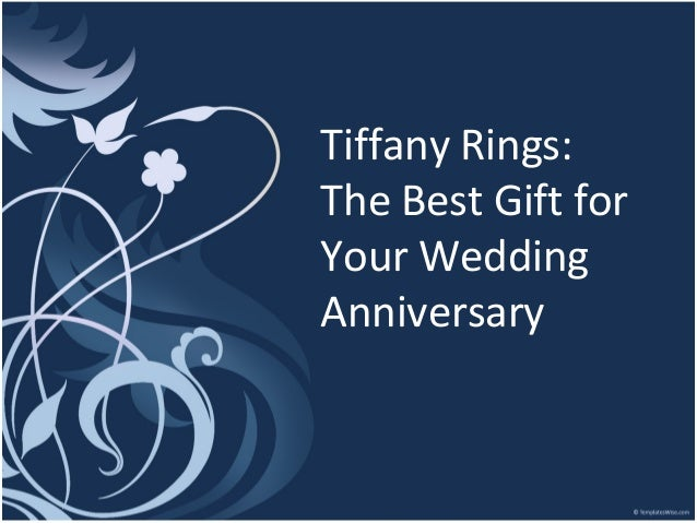 Tiffany Rings: The Best Gift for Your Wedding Anniversary