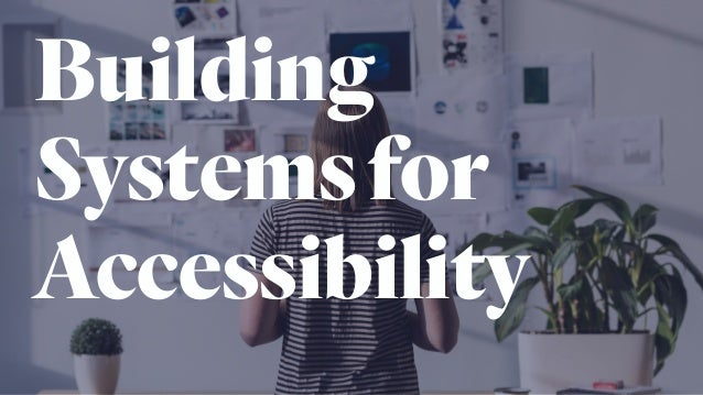 Building Systemsfor Accessibility