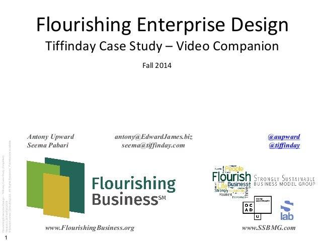 FlourishingEnterpriseDesign–TiffindayCaseStudy(Simplified) Version3.24FallFall2014 ©EdwardJamesConsultingLtd.AllRightsRese...
