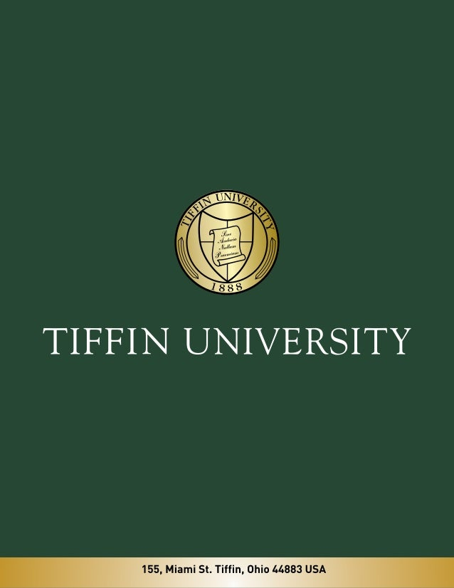 800.968.6446, x3401 Email: Grad@tiffin.edu » www.tiffin.edu MASTEROFBUSINESSADMINISTRATION &TIFFINUNIVERSITY MASTER OF BUSIN...