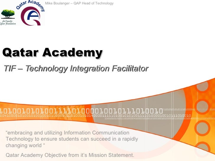 "Qatar Academy TIF – Technology Integration Facilitator "" embracing and utilizing Information Communication Technology to e..."