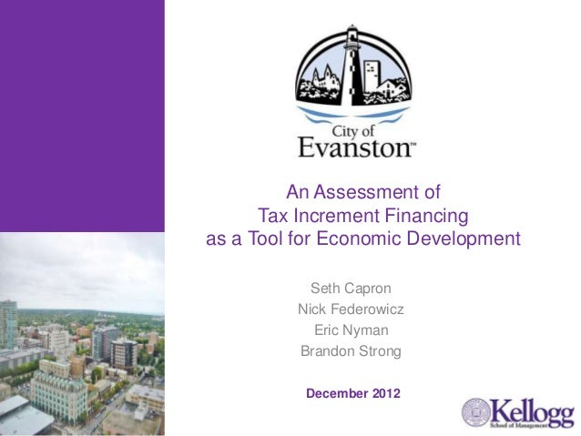 An Assessment of                               Tax Increment Financing                         as a Tool for Economic Deve...