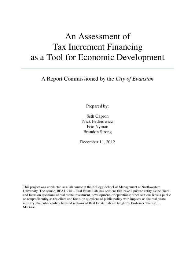 An Assessment of           Tax Increment Financing     as a Tool for Economic Development             A Report Commissione...