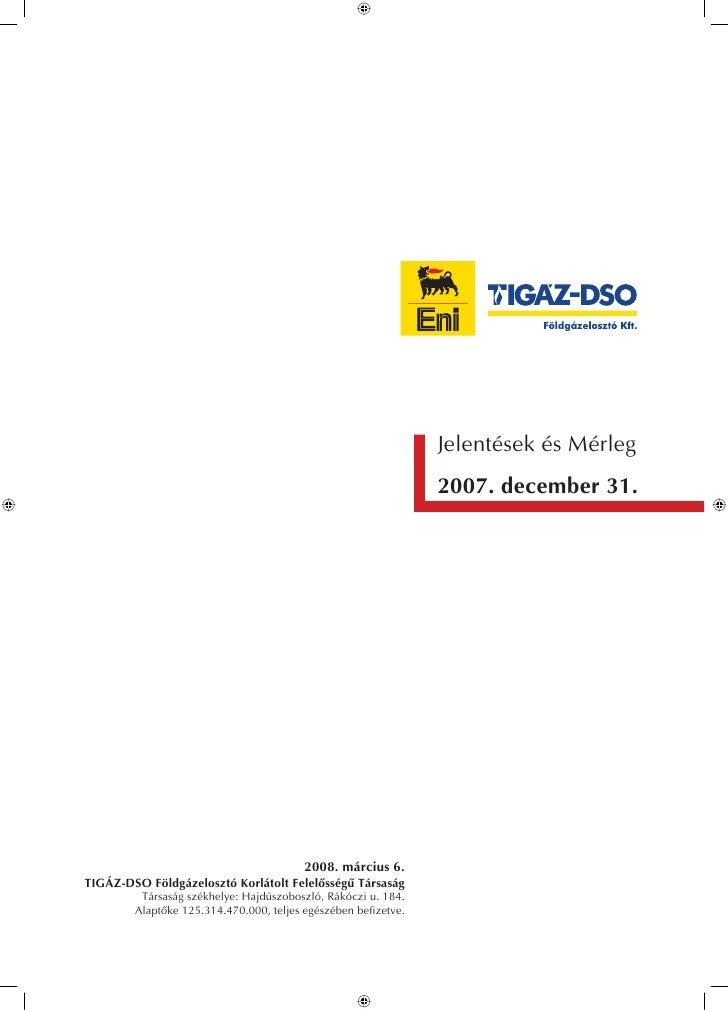Jelentések és Mérleg                                                                2007. december 31.                    ...