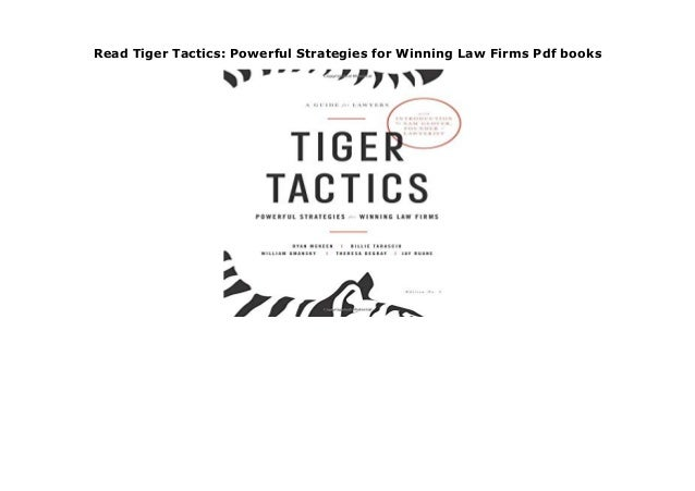 Read Tiger Tactics: Powerful Strategies for Winning Law