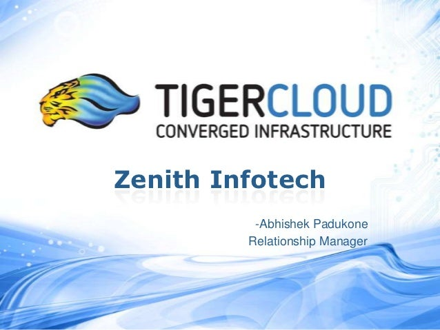 Zenith Infotech          -Abhishek Padukone         Relationship Manager