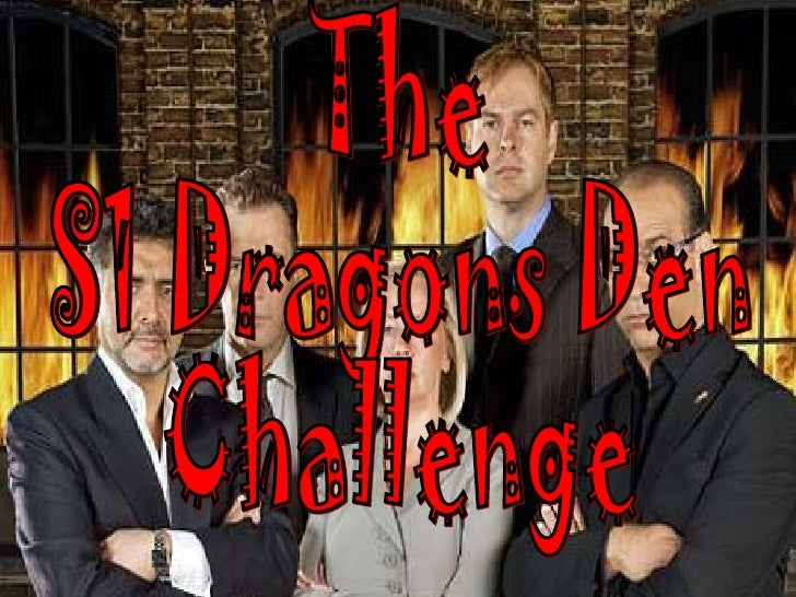 The  S1 Dragons Den Challenge
