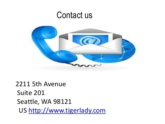 Contact us 2211 5th Avenue Suite 201 Seattle, WA 98121 US http://www.tigerlady.com