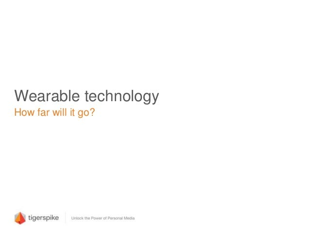Wearable technology How far will it go?