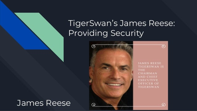 TigerSwan's James Reese: Providing Security James Reese