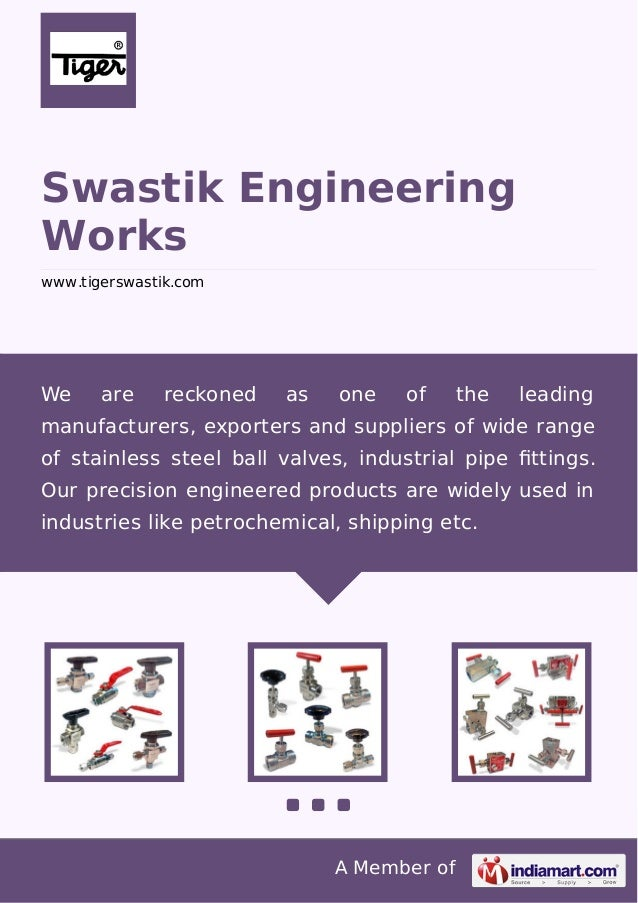 Swastik Engineering Works www.tigerswastik.com  We  are  reckoned  as  one  of  the  leading  manufacturers, exporters and...