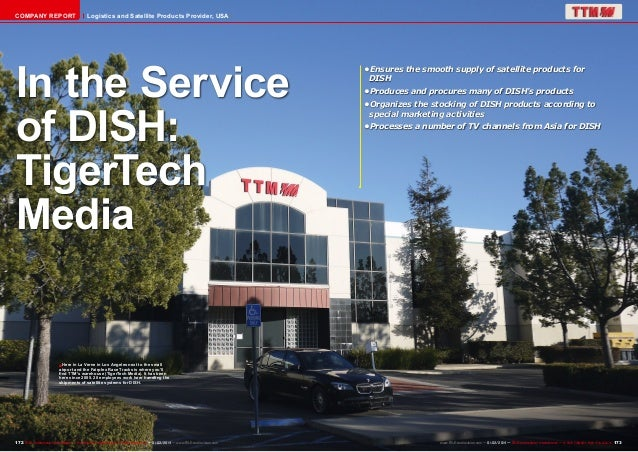COMPANY REPORT  Logistics and Satellite Products Provider, USA  In the Service of DISH: TigerTech Media  • Ensures the sm...