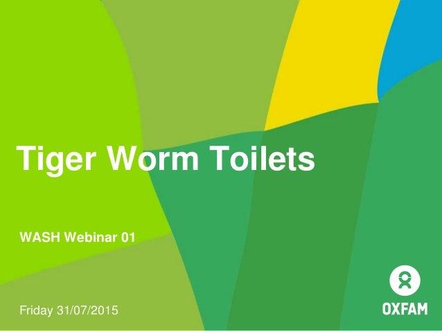 Tiger Worm Toilets Friday 31/07/2015 WASH Webinar 01