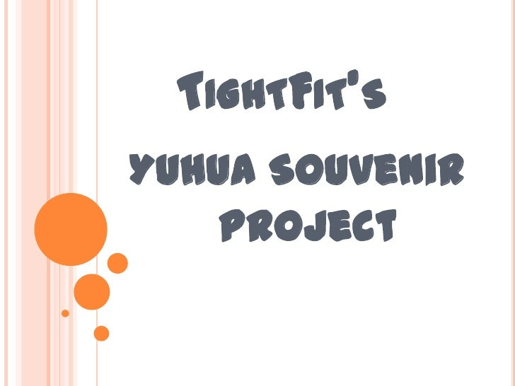 TIGHTFITSYuhua Souvenir    Project