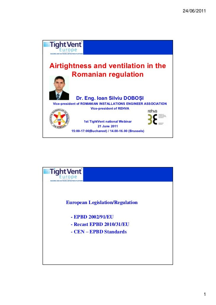 24/06/2011Airtightness and ventilation in the       Romanian regulation       R      i      l ti             Dr. Eng. Ioan...