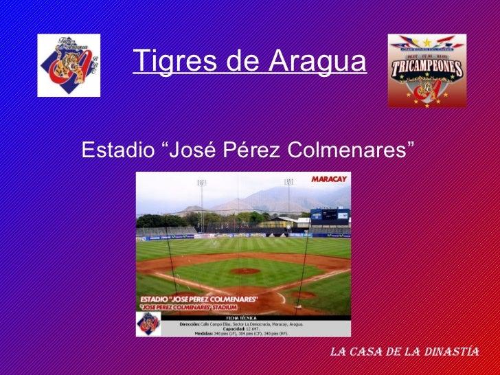 """Tigres de Aragua Estadio """"José Pérez Colmenares"""" La casa de la dinastía"""